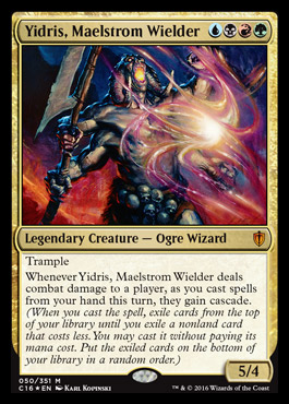 Yidris, Maelstrom Wielder - Storm! When resolving one turn